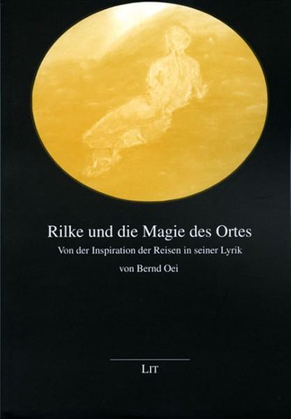Rilke und die Magie des Ortes