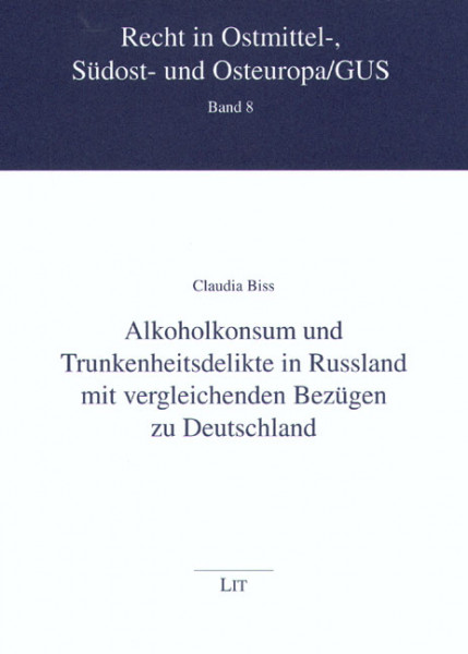 Alkoholkonsum und Trunkenheitsdelikte in Russland mit vergleichenden Bezügen zu Deutschland