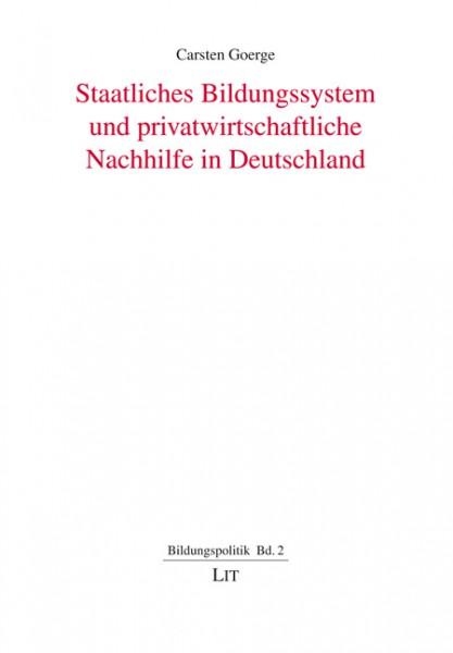 Staatliches Bildungssystem und privatwirtschaftliche Nachhilfe in Deutschland