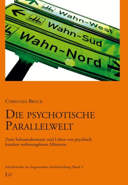 Die psychotische Parallelwelt
