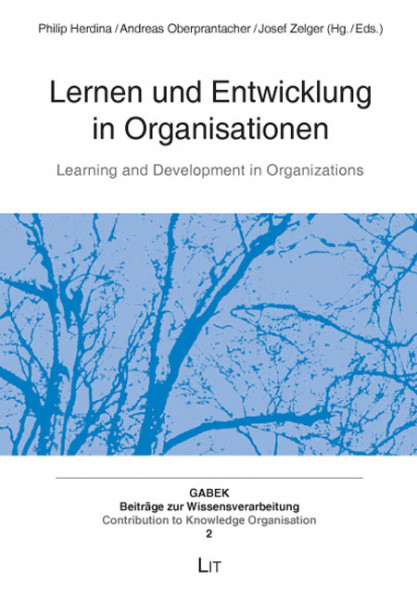 Lernen und Entwicklung in Organisationen. Learning and Development in Organizations