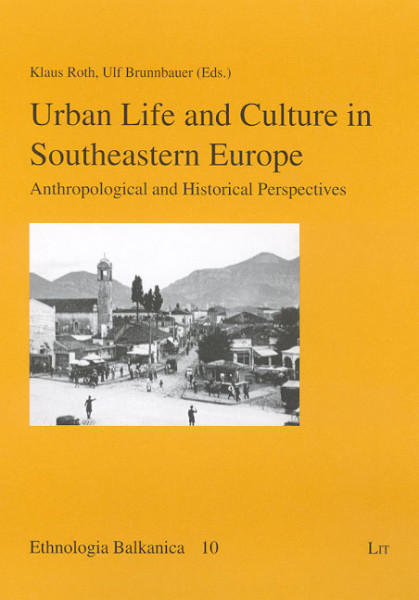 Urban Life and Culture in Southeastern Europe