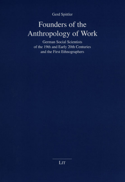 Founders of the Anthropology of Work