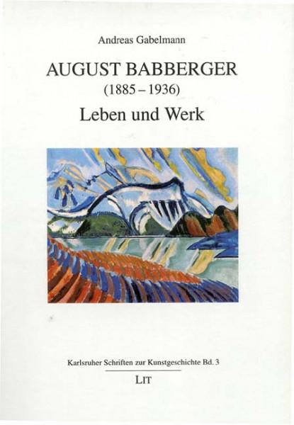 August Babberger (1885-1936) - Leben und Werk