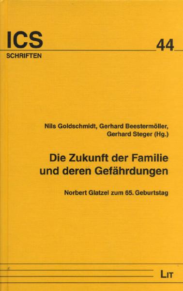 Die Zukunft der Familie und deren Gefährdungen
