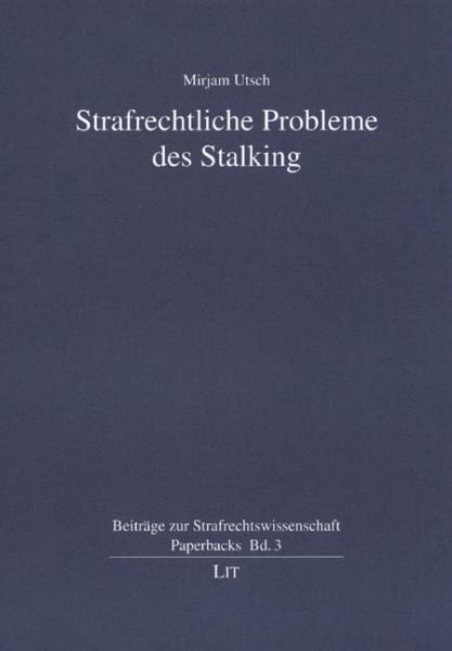 Strafrechtliche Probleme des Stalking