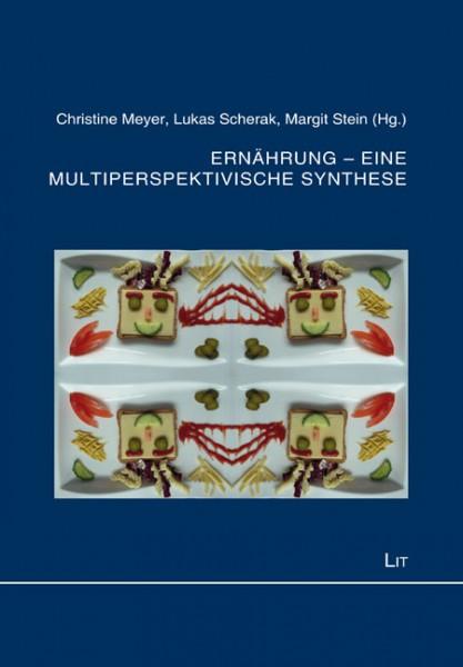 Ernährung - eine multiperspektivische Synthese