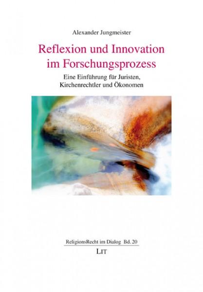 Reflexion und Innovation im Forschungsprozess