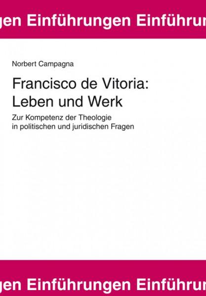 Francisco de Vitoria: Leben und Werk