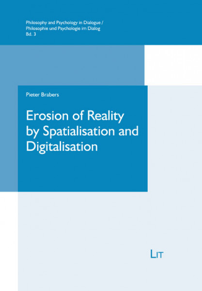 Erosion of Reality by Spatialisation and Digitalisation
