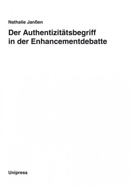 Der Authentizitätsbegriff in der Enhancementdebatte