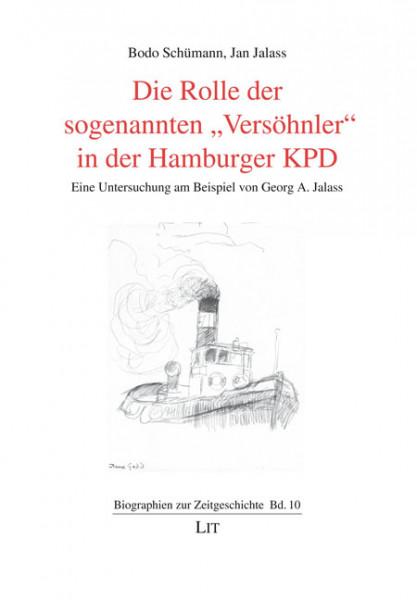 """Die Rolle der sogenannten """"Versöhnler"""" in der Hamburger KPD"""