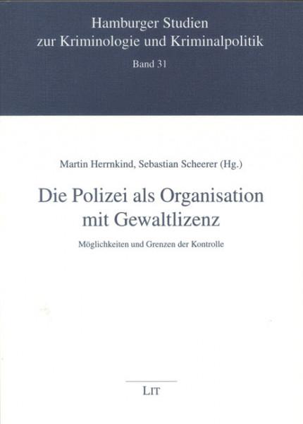Die Polizei als Organisation mit Gewaltlizenz
