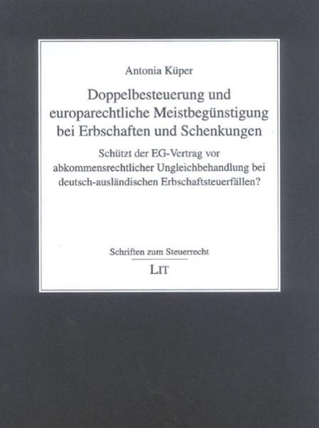 Doppelbesteuerung und europarechtliche Meistbegünstigung bei Erbschaften und Schenkungen