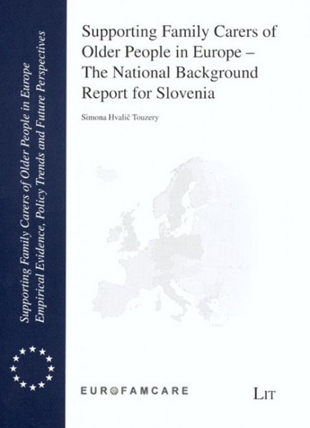 Supporting Family Carers of Older People in Europe - The National Background Report for Slovenia