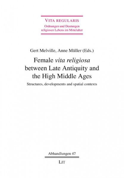 "Female ""vita religiosa"" between Late Antiquity and the High Middle Ages"