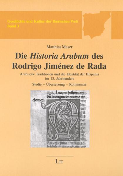 Die Historia Arabum des Rodrigo Jiménez de Rada