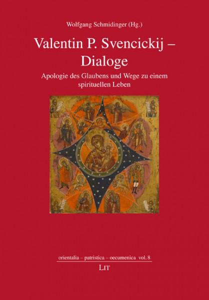 Valentin P. Svencickij - Dialoge