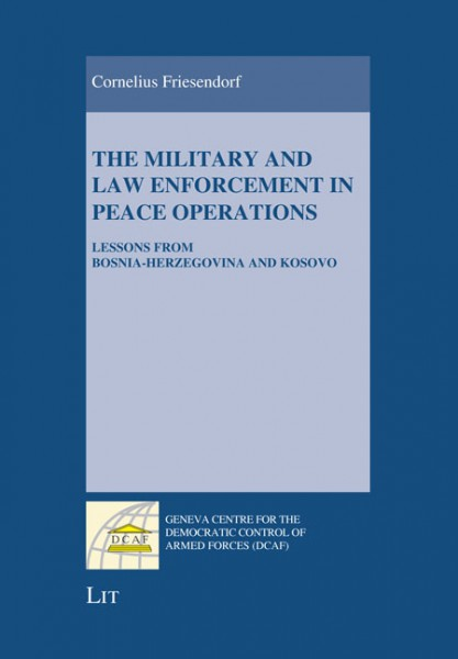 The Military and Law Enforcement in Peace Operations