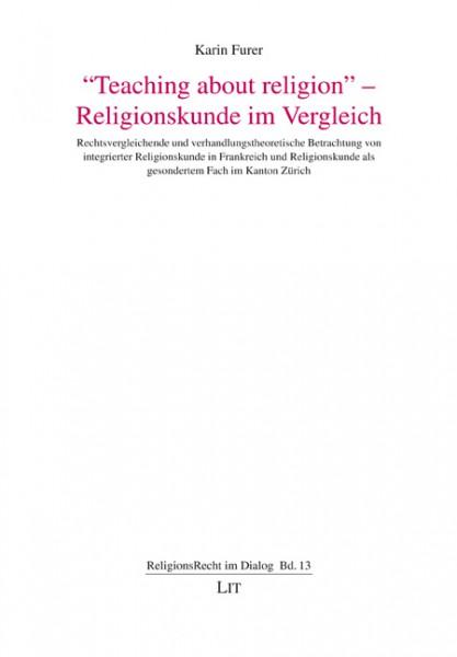 """""""Teaching about religion"""" - Religionskunde im Vergleich"""