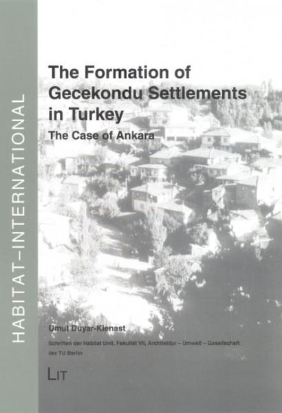 The Formation of Gecekondu Settlements in Turkey
