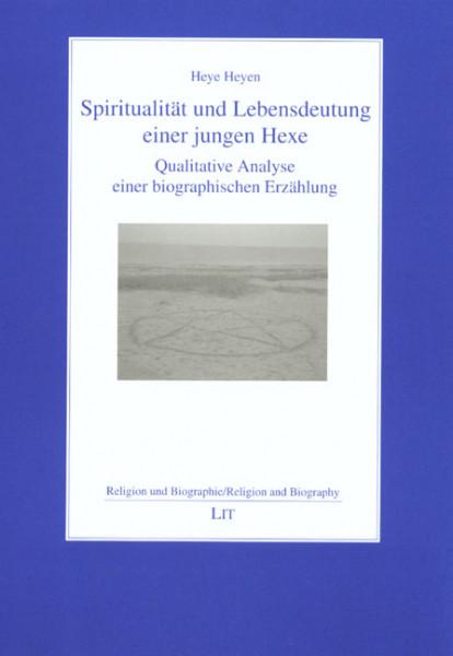 Spiritualität und Lebensdeutung einer jungen Hexe