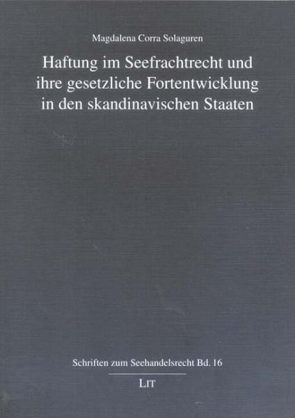 Haftung im Seefrachtrecht und ihre gesetzliche Fortentwicklung in den skandinavischen Staaten