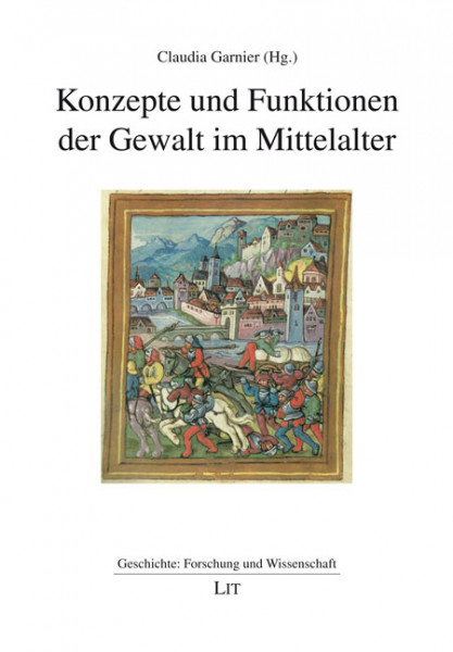 Konzepte und Funktionen der Gewalt im Mittelalter
