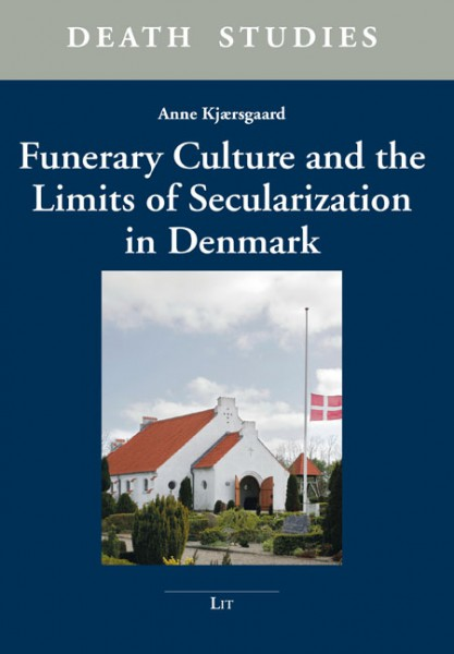 Funerary Culture and the Limits of Secularization in Denmark