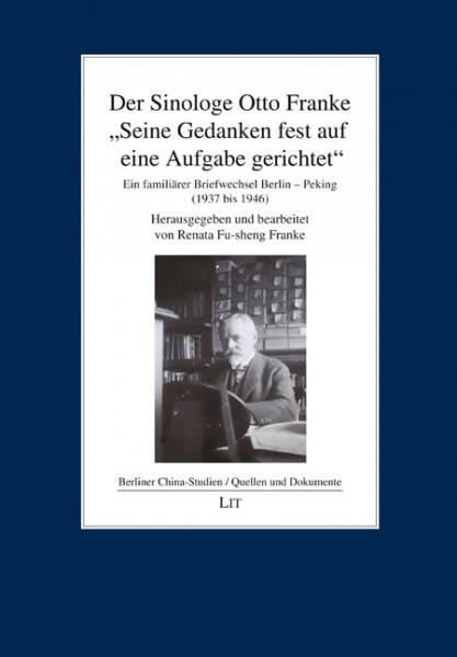 """Der Sinologe Otto Franke - """"Seine Gedanken fest auf eine Aufgabe gerichtet"""""""