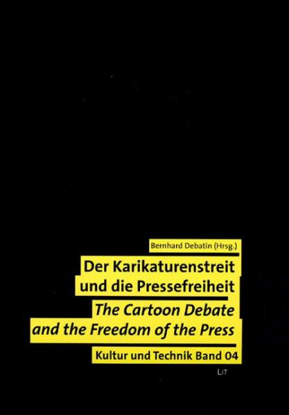 Der Karikaturenstreit und die Pressefreiheit. Wert- und Normenkonflikte in der globalen Medienkultur