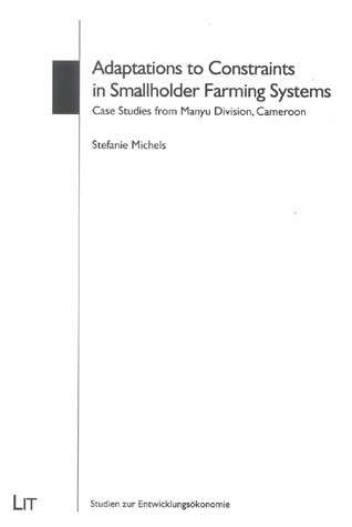 Adaptations to Constraints in Smallholder Farming Systems: Case Studies from Manyu Division, Cameroon