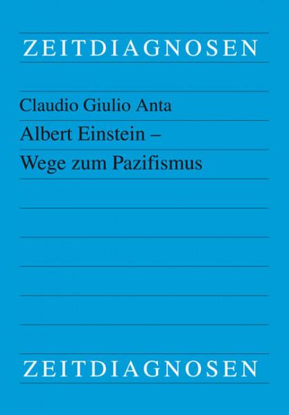 Albert Einstein - Wege zum Pazifismus