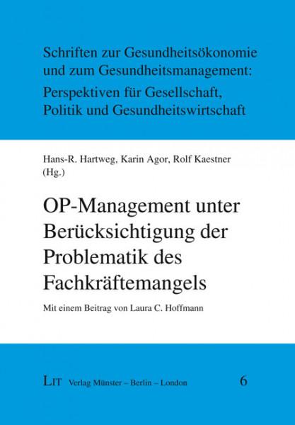 OP-Management unter Berücksichtigung der Problematik des Fachkräftemangels