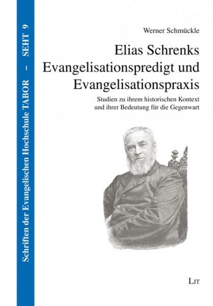 Elias Schrenks Evangelisationspredigt und Evangelisationspraxis