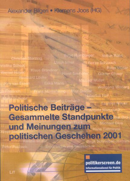 Politische Beiträge - Gesammelte Standpunkte und Meinungen zum politischen Geschehen 2001