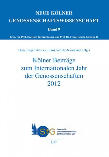 Kölner Beiträge zum Internationalen Jahr der Genossenschaften 2012