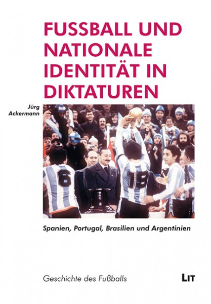 Fussball und nationale Identität in Diktaturen