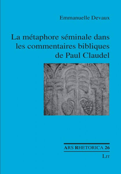 La métaphore séminale dans les commentaires bibliques de Paul Claudel