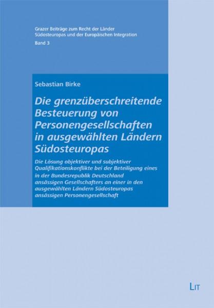 Die grenzüberschreitende Besteuerung von Personengesellschaften in ausgewählten Ländern Südosteuropas