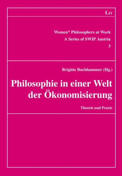 Philosophie in einer Welt der Ökonomisierung