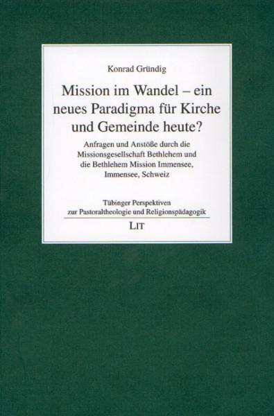 Mission im Wandel - ein neues Paradigma für Kirche und Gemeinde heute?