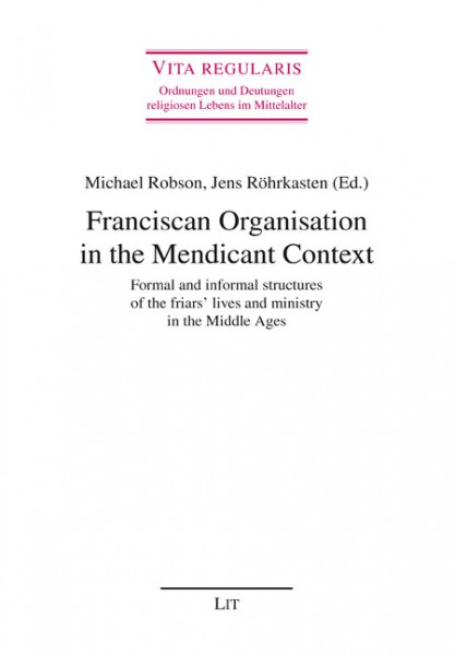 Franciscan Organisation in the Mendicant Context