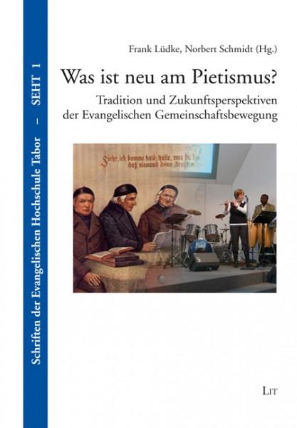 Was ist neu am Pietismus?