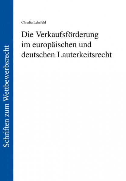 Die Verkaufsförderung im europäischen und deutschen Lauterkeitsrecht