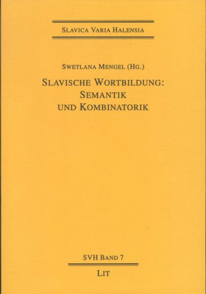 Slavische Wortbildung: Semantik und Kombinatorik