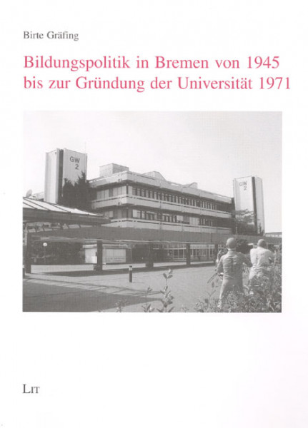 Bildungspolitik in Bremen von 1945 bis zur Gründung der Universität 1971