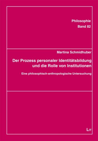 Der Prozess personaler Identitätsbildung und die Rolle von Institutionen