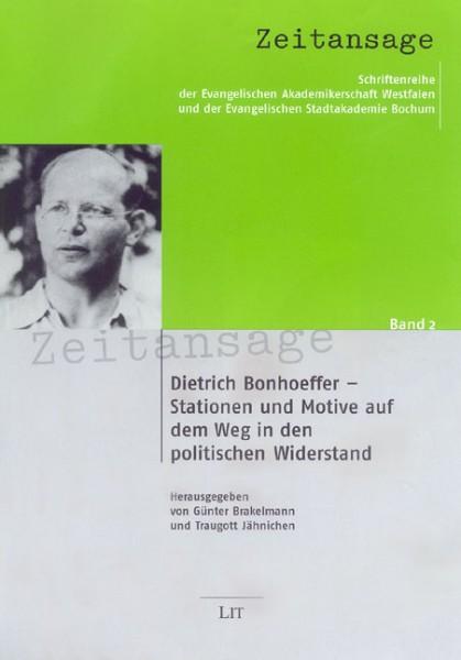 Dietrich Bonhoeffer - Stationen und Motive auf dem Weg in den Widerstand