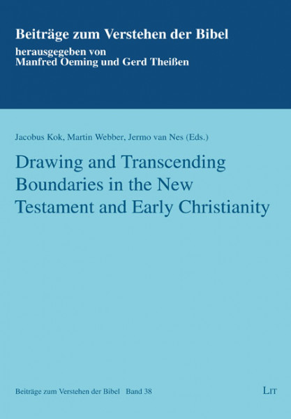 Drawing and Transcending Boundaries in the New Testament and Early Christianity